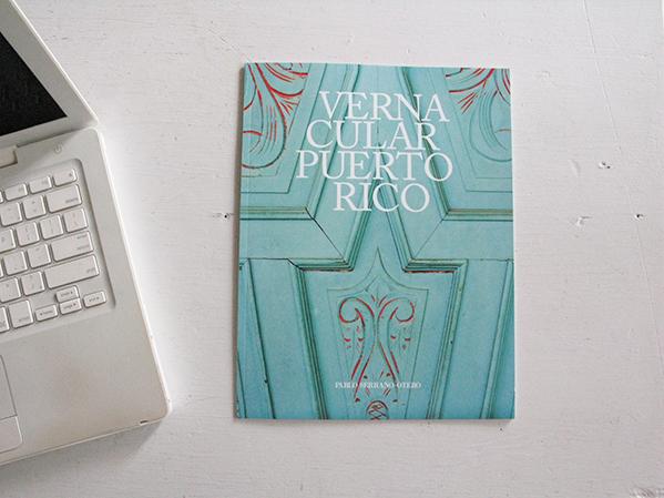 Vernacular Puerto Rico © Pablo A. Serrano-Otero