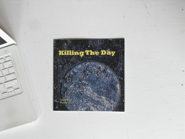 Killing The Day © Laura Noel