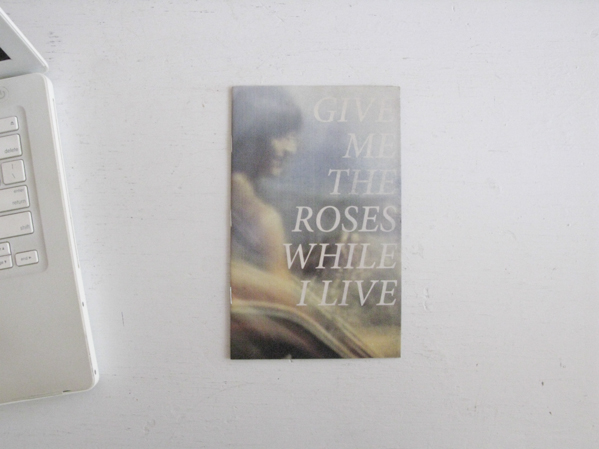 Give Me The Roses While I Live © Stephen Grebinski