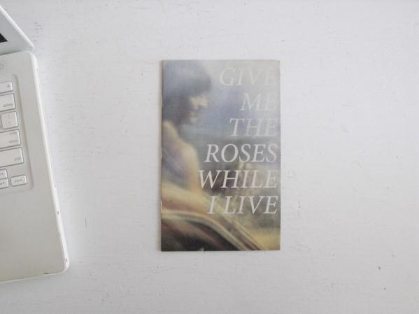 Give Me The Roses While I Live © Stephen Grebinski