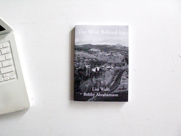 The West Behind Us © Bobby Abrahamson and Lisa Wells