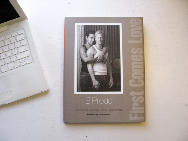 First Comes Love: Portraits of Enduring LGBTQ Relationships © B. Proud